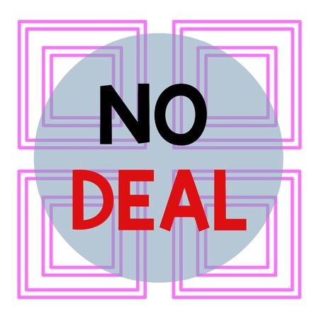 Conceptual hand writing showing No Deal. Concept meaning a negative result on agreement or an arrangement like in business Repetition of Geometrical Shape Four Squares on White Isolated