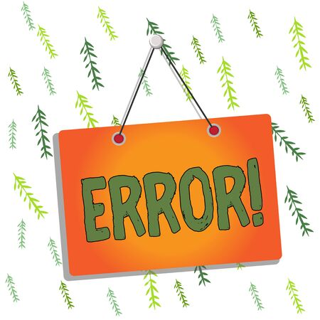 Handwriting text writing Error. Conceptual photo state or condition of being wrong in conduct judgement or program Colored memo reminder empty board blank space attach background rectangle