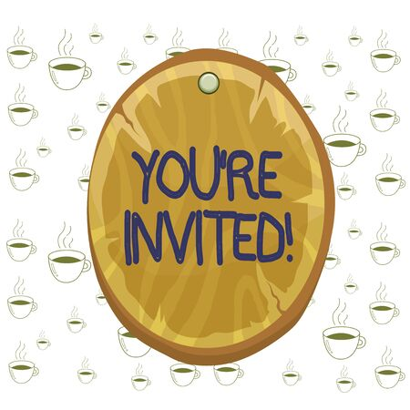 Writing note showing You Re Invited. Business concept for make a polite friendly request to someone go somewhere Oval plank round wooden board circle shaped wood background