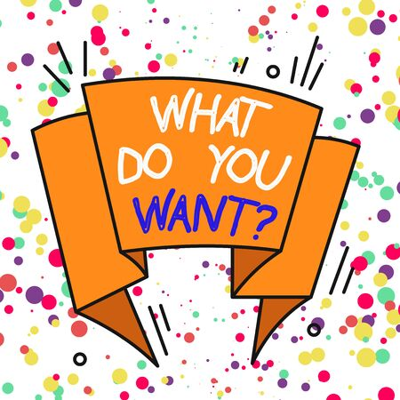 Text sign showing What Do You Want Question. Business photo showcasing say or write in order to ask demonstrating about something Asymmetrical uneven shaped format pattern object outline multicolour design