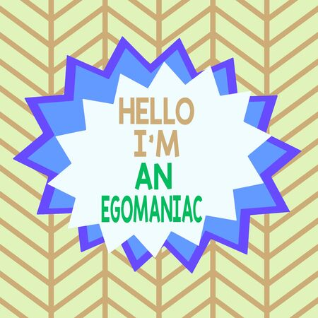 Handwriting text Hello I am An Egomaniac. Conceptual photo Selfish Egocentric Narcissist Selfcentered Ego Asymmetrical uneven shaped format pattern object outline multicolour design 스톡 콘텐츠