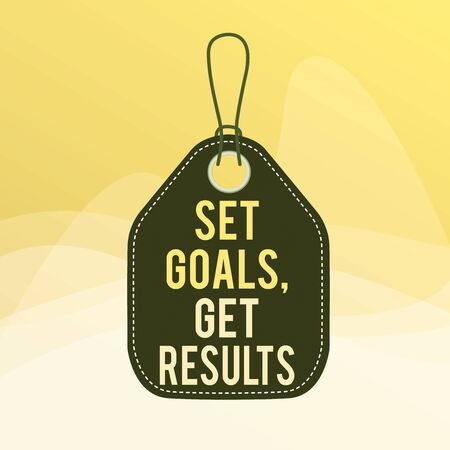 Conceptual hand writing showing Set Goals, Get Results. Concept meaning Establish objectives work for accomplish them Empty tag colorful background label rectangle attach string