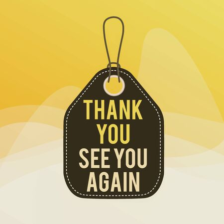 Conceptual hand writing showing Thank You See You Again. Concept meaning Appreciation Gratitude Thanks I will be back soon Empty tag colorful background label rectangle attach string Stock fotó