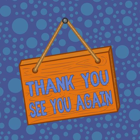 Word writing text Thank You See You Again. Business photo showcasing Appreciation Gratitude Thanks I will be back soon Square rectangle unreal cartoon wood wooden hang down on the coloured wall