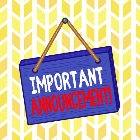 Text sign showing Important Announcement. Business photo text spoken statement that tells showing about something Square rectangle unreal cartoon wood wooden hang down on the coloured wall