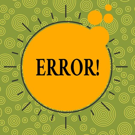 Writing note showing Error. Business concept for state or condition of being wrong in conduct judgement or program Asymmetrical uneven shaped pattern object multicolour design