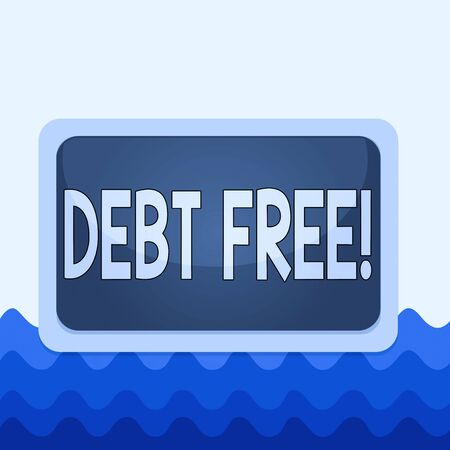 Conceptual hand writing showing Debt Free. Concept meaning does not owning any money or things to any individual or companies Board rectangle white frame empty fixed color surface plank