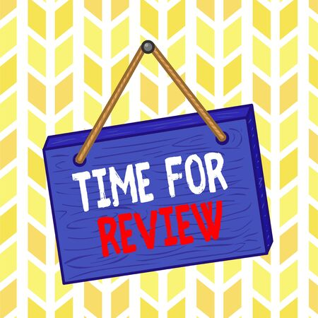 Text sign showing Time For Review. Business photo text review of a system or situation in its formal examination Square rectangle unreal cartoon wood wooden hang down on the coloured wall
