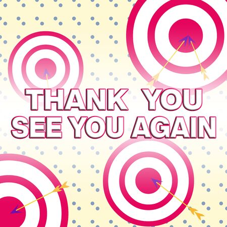 Writing note showing Thank You See You Again. Business concept for Appreciation Gratitude Thanks I will be back soon Arrow and round target asymmetrical shape multicolour design
