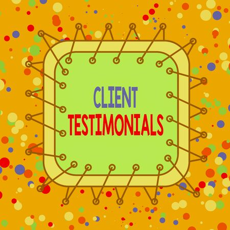 Handwriting text Client Testimonials. Conceptual photo Written recommendation from a satisfied customer Asymmetrical uneven shaped format pattern object outline multicolour design