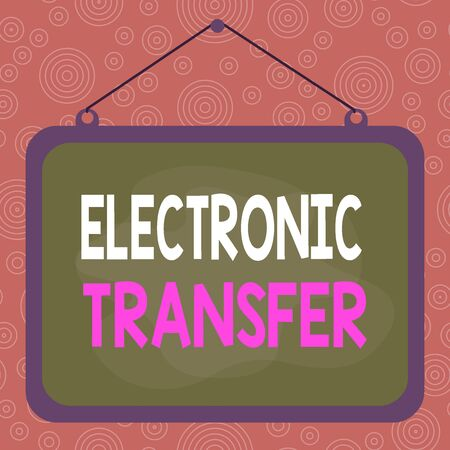 Handwriting text writing Electronic Transfer. Conceptual photo transaction that takes place over a computerized network Asymmetrical uneven shaped format pattern object outline multicolour design Stock Photo