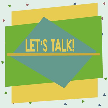 Text sign showing Let S Talk. Business photo text they are suggesting beginning conversation on specific topic Asymmetrical uneven shaped format pattern object outline multicolour design