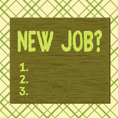 Handwriting text New Job Question. Conceptual photo asking if a demonstrating got regular work to earn money Square rectangle unreal cartoon wood wooden nailed stuck on coloured wall