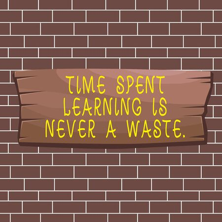 Text sign showing Time Spent Learning Is Never A Waste. Business photo showcasing education has no end Keep learning Plank wooden board blank rectangle shaped wood attached color background Banque d'images