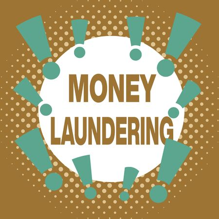 Writing note showing Money Laundering. Business concept for concealment of the origins of illegally obtained money Asymmetrical uneven shaped pattern object multicolour design