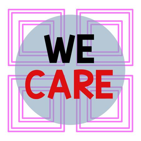 Conceptual hand writing showing We Care. Concept meaning Cherishing someones life Giving care and providing their needs Repetition of Geometrical Shape Four Squares on White Isolated