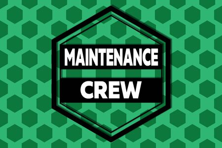 Handwriting text Maintenance Crew. Conceptual photo responsible for maintenance and repair work of buildings Hexagonal figures design. Modern geometric background honeycombed pattern Archivio Fotografico