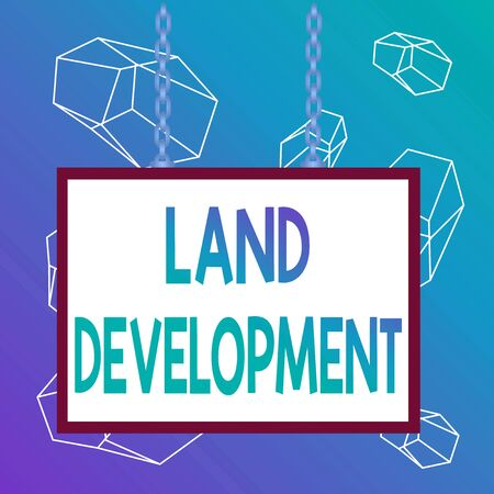 Word writing text Land Development. Business photo showcasing process of acquiring land for constructing infrastructures Whiteboard rectangle frame empty space attached surface chain blank panel