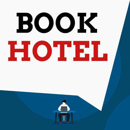 Writing note showing Book Hotel. Business concept for an arrangement you make to have a hotel room or accommodation Man sitting chair desk working laptop geometric background Stok Fotoğraf