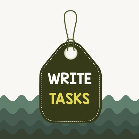 Text sign showing Write Tasks. Business photo showcasing assigned piece of work often to be finished within certain time Empty tag blank space colorful background label rectangle attached string Foto de archivo