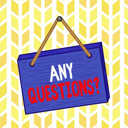 Text sign showing Any Questions. Business photo text you say write order to ask demonstrating about something Square rectangle unreal cartoon wood wooden hang down on the coloured wall
