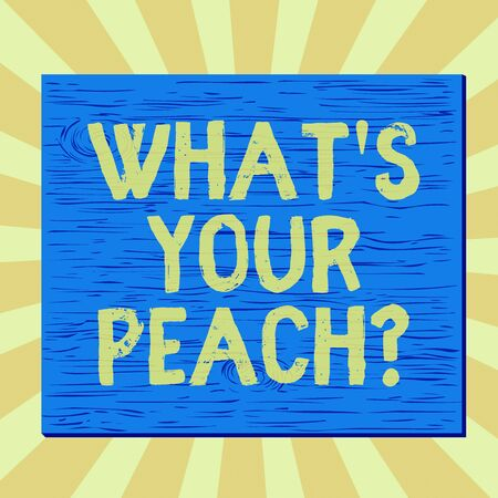 Handwriting text writing What S Your Peach question. Conceptual photo an exceptionally good demonstrating or thing Square rectangle unreal cartoon wood wooden nailed stuck on coloured wall Imagens