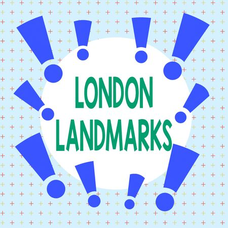 Text sign showing London Landmarks. Business photo showcasing most iconic landmarks and mustsee London attractions Asymmetrical uneven shaped format pattern object outline multicolour design