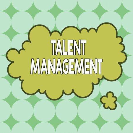 Text sign showing Talent Management. Business photo showcasing anticipation of required huanalysis capital for an organization Asymmetrical uneven shaped format pattern object outline multicolour design