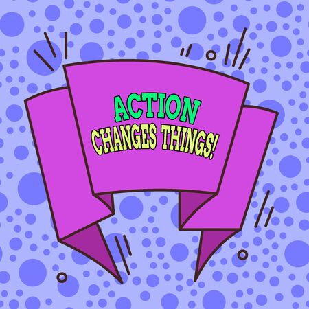 Text sign showing Action Changes Things. Business photo showcasing start doing something against problem resolve or achieve it Asymmetrical uneven shaped format pattern object outline multicolour design