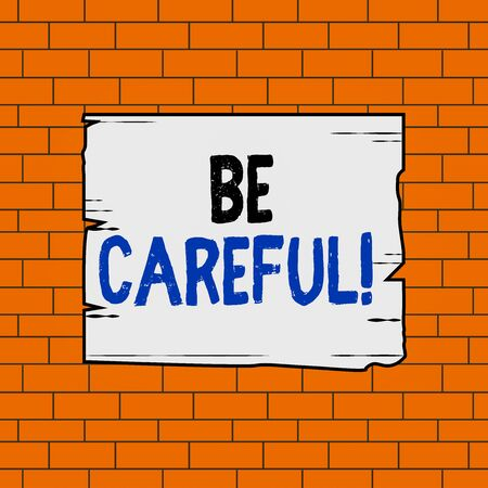 Text sign showing Be Careful. Business photo text making sure of avoiding potential danger mishap or harm Wooden square plank empty frame slots grooves wood panel colored board lumber