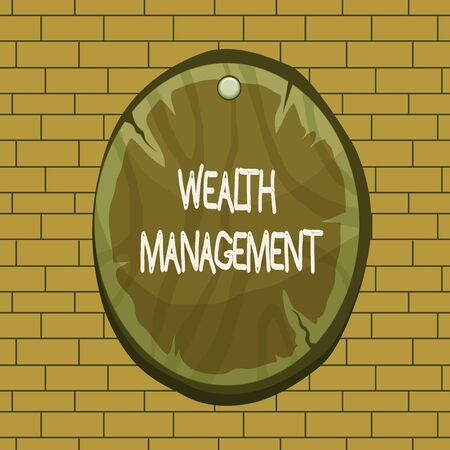Text sign showing Wealth Management. Business photo text perforanalysisce tracking of the funds as per regular market Oval plank rounded pinned wooden board circle shaped wood nailed background