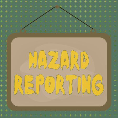 Text sign showing Hazard Reporting. Business photo showcasing account or statement describing the danger or risk Asymmetrical uneven shaped format pattern object outline multicolour design