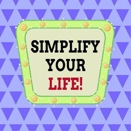 Writing note showing Simplify Your Life. Business concept for focused on important and let someone else worry about less ones Asymmetrical uneven shaped pattern object multicolour design Foto de archivo - 135884990