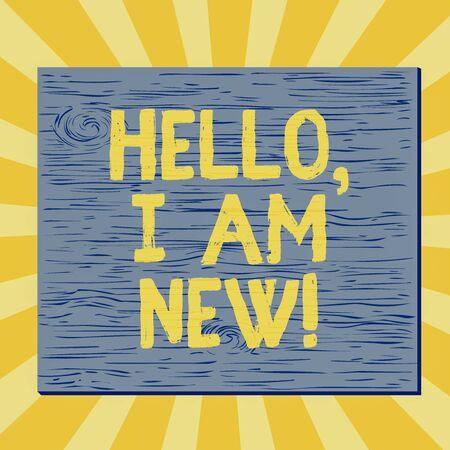 La grafia la scrittura di testo Ciao io sono nuovo. Foto concettuale che si presenta in un gruppo come lavoratore fresco o studente Rettangolo quadrato irreale cartone animato legno inchiodato bloccato su parete colorata