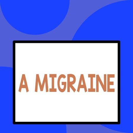 Word writing text A Migraine. Business photo showcasing recurrent throbbing headache that affects one side of the head Front close up view big blank rectangle abstract geometrical background