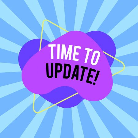 Text sign showing Time To Update. Business photo text this right moment to make something more modern Asymmetrical uneven shaped format pattern object outline multicolour design Reklamní fotografie
