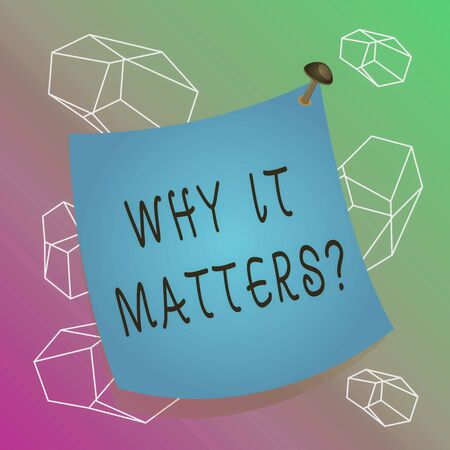 Word writing text Why It Matters Question. Business photo showcasing most important thing to be done when involved in situation Curved reminder paper memo nailed colorful surface stuck blank pin frame