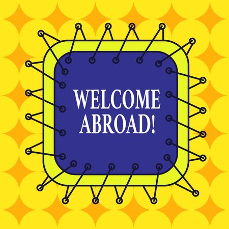 Handwriting text Welcome Abroad. Conceptual photo something that you say when someone gets on ship Asymmetrical uneven shaped format pattern object outline multicolour design