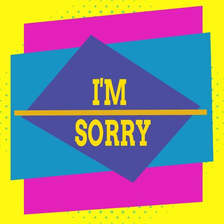 Writing note showing I M Sorry. Business concept for To ask for forgiveness to someone you unintensionaly hurt Asymmetrical format pattern object outline multicolor design