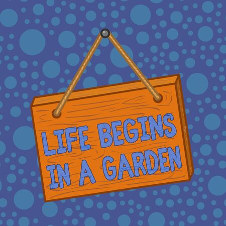 Word writing text Life Begins In A Garden. Business photo showcasing Agriculture Plants growing loving for gardening Square rectangle unreal cartoon wood wooden hang down on the coloured wall Imagens