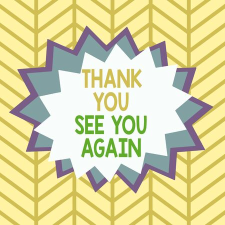 Handwriting text Thank You See You Again. Conceptual photo Appreciation Gratitude Thanks I will be back soon Asymmetrical uneven shaped format pattern object outline multicolour design