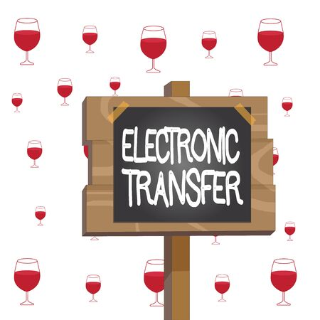 Text sign showing Electronic Transfer. Business photo showcasing transaction that takes place over a computerized network Wood plank wooden stick pole paper note attached adhesive tape empty space