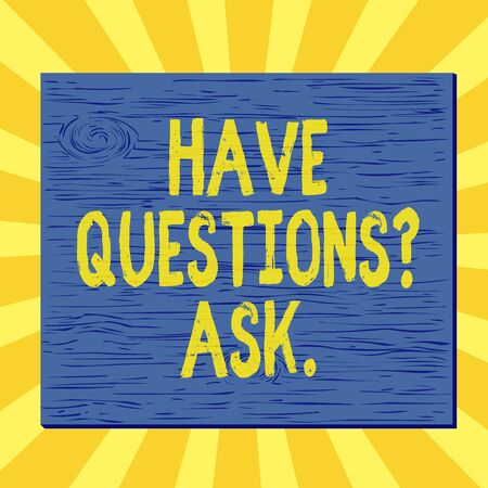 Handwriting text writing Have Questions Ask. Conceptual photo something that you say or write to ask a demonstrating Square rectangle unreal cartoon wood wooden nailed stuck on coloured wall