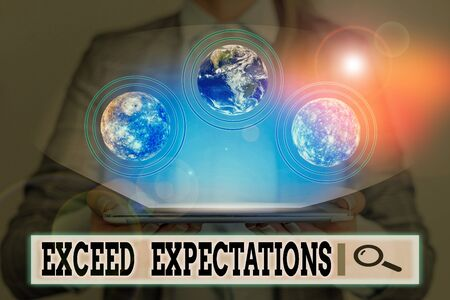 Writing note showing Exceed Expectations. Business concept for able to surpass or beyond the acceptable performance analysis