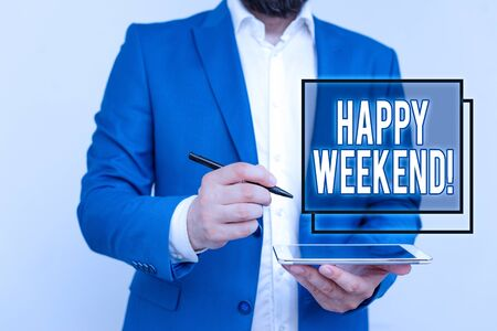 Handwriting text writing Happy Weekend. Conceptual photo something nice has happened or they feel satisfied with life Businessman with pointing finger in front of him