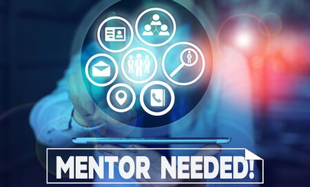 Text sign showing Mentor Needed. Business photo text Employee training under senior assigned act as advisor