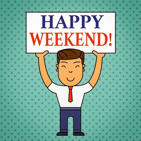 Writing note showing Happy Weekend. Business concept for something nice has happened or they feel satisfied with life Smiling Man Standing Holding Big Empty Placard Overhead with Both Hands Stock fotó