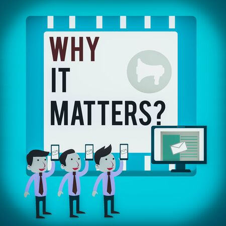 Word writing text Why It Matters Question. Business photo showcasing most important thing to be done when involved in situation SMS Email Marketing Media Audience Attraction Personal Computer Loudspeaker