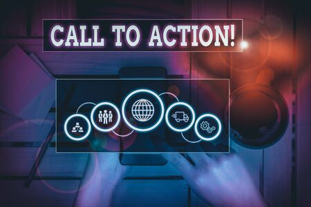 Text sign showing Call To Action. Business photo text exhortation do something in order achieve aim with problem Picture photo system network scheme modern technology smart device