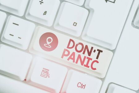 Text sign showing Don T Panic. Business photo text to avoid sudden uncontrollable fear or anxiety Keep calm